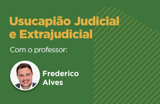 Oficina Prática - Usucapião Judicial e Extrajudicial