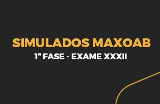 Simulados MAX OAB - 1ª Fase Exame XXXII