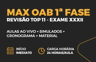 MAX OAB 1ª Fase - Revisão TOP 11