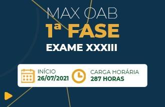 MAX OAB 1ª FASE - EXAME XXXIII - CURSO COMPLETO