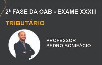 MAX OAB 2ª Fase - Direito Tributário - Exame XXXIII