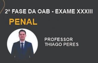 MAX OAB 2ª Fase - Direito Penal - Exame XXXIII