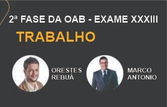 MAX OAB 2ª Fase - Direito Trabalho - Exame XXXIII