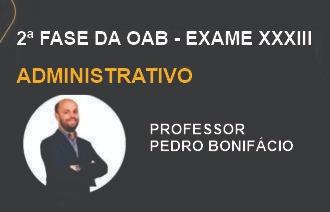 MAX OAB 2ª Fase - Direito Administrativo - Exame XXXIII
