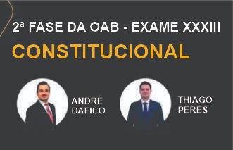 MAX OAB 2ª Fase - Direito Constitucional- Exame XXXIII